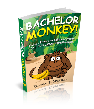 Bachelor Monkey: Swing a Four-Year College Degree in ONE YEAR without Going Bananas! 3D Book Cover